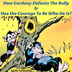 How Gordony Defeats the Bully & Has the Courage to Be Who He Is