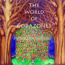 The World of Corazones Audiobook by Nicaren Gallardo Narrated by Karin Luthringhausen