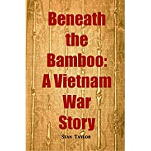 Beneath the Bamboo: A Vietnam War Story