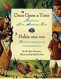 Once Upon a Time/Habia una vez: Traditional Latin American Tales/ Cuentos tradicionales latinoamericanos