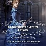 The Dangerous Ladies Affair: A Carpenter and Quincannon Mystery, Book 5 | Bill Pronzini,Marcia Muller