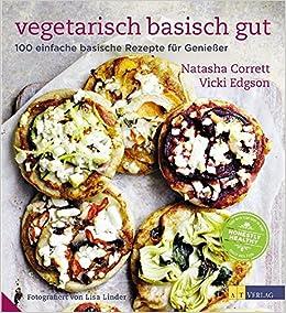 Rezepte vegetarisch basisch gut