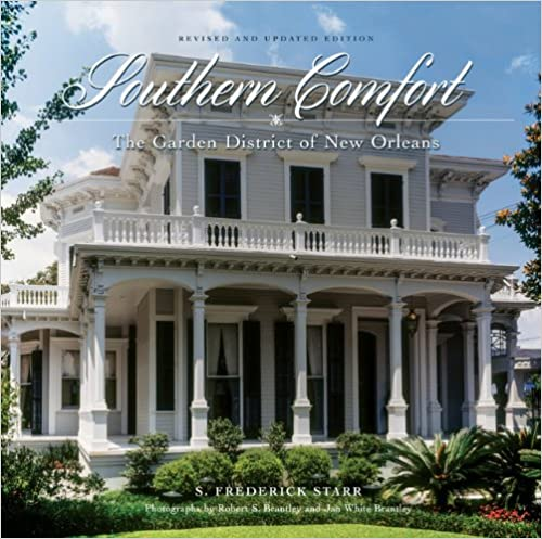 Southern Comfort: The Garden District Of New OrleansRevised And Updated  Edition (THE FLORA LEVY HUMANITIES SERIES) Rev. And Updated Ed. Edition