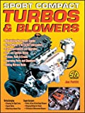 Sport Compact Turbos and Blowers, Joe Pettitt, 1884089887