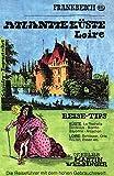 Frankreich Atlantikküste /Loiretal: Reisehandbuch (Unkonventionelle Reiseführer)