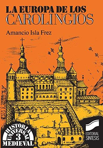 Descargar Libro La Europa De Los Carolingios Amancio Isla Frez