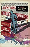The Dark Chronicles: A Spy Trilogy: Free Agent / Song of Treason / The Moscow Option: Omnibus Edition