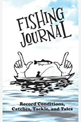 Fishing Journal: Record Conditions, Catches, Tackle, and Tales (TMPixArt Journals) Paperback
