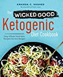 #8: The Wicked Good Ketogenic Diet Cookbook: Easy, Whole Food Keto Recipes for Any Budget