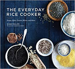 Book The Everyday Rice Cooker: Soups, Sides, Grains, Mains, and More