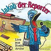 Live aus Noahs Arche (Jakob der Reporter) | Helmut Jost, Ruthild Wilson