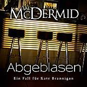 Abgeblasen (Kate Brannigan 1) | Val McDermid