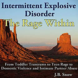 Intermittent Explosive Disorder: The Rage Within