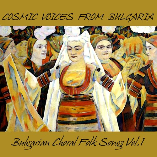 (Bulgarian Choral Folk Songs, Vol.1)
