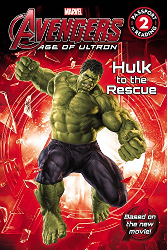 Marvel's Avengers: Age of Ultron: Hulk to the Rescue (Passport to Reading Level 2) (Avengers Children)