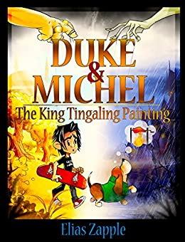 The King Tingaling Painting (Duke & Michel Series Book 2) by [Zapple, Elias]