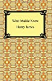 What Maisie Knew, Henry James, 1420928570