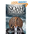 Noah Primeval (Chronicles of the Nephilim Book 1)