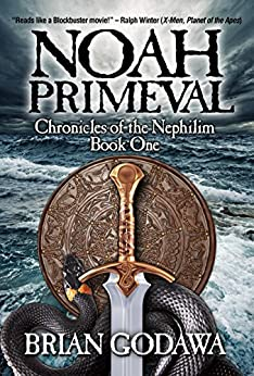Noah Primeval (Chronicles of the Nephilim Book 1) by [Godawa, Brian]