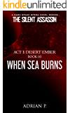 When Sea Burns (The Silent Assassin Book 5)