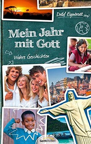Mein Jahr mit Gott: Wahre Geschichten.