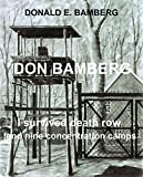 Don Bamberg: I survived death row and nine concentration camps