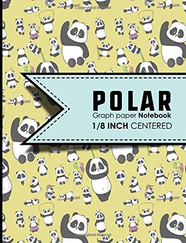 """Read Online Polar Graph Paper Notebook: 1/8 Inch Centered: Technical Sketchbook For Engineers and Designers, Cute Panda Cover, 8.5"""" x 11"""", 100 pages (Polar Graph Paper Notebooks: 1/8 Inch Centered) (Volume 30) ebook"""