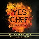 Yes, Chef: A Memoir Audiobook by Marcus Samuelsson Narrated by Marcus Samuelsson