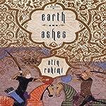 Earth and Ashes | Atiq Rahimi,Erdag Goknar (translator)