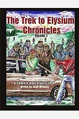 The Trek to Elysium Chronicles: Volume 1: A Zombie ApocalytpicTale Paperback