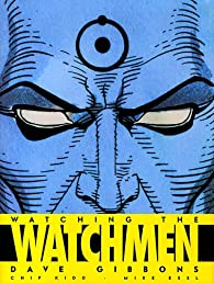 Watching the Watchmen par Dave Gibbons