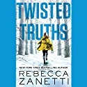 Twisted Truths Audiobook by Rebecca Zanetti Narrated by Karen White