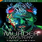The Murder Mystery: Eternal Voyager | Conor Kostick