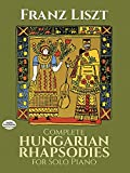 Complete Hungarian Rhapsodies for Solo Piano (Dover Music for Piano)