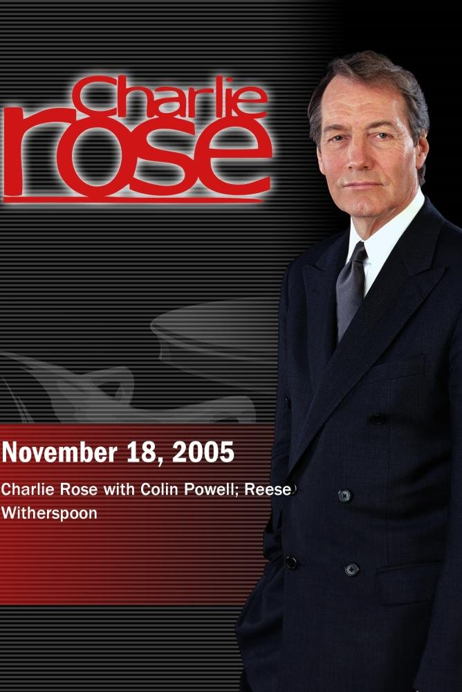 Charlie Rose with Colin Powell; Reese Witherspoon (November 18, 2005)