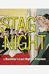 Stag Night: A Bachelor's Last Night of Freedom Paperback