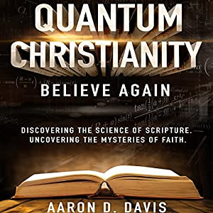 Quantum Christianity: Believe Again Audiobook