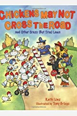 Chickens May Not Cross the Road and Other Crazy(But True) Laws: and Other Crazy But True Laws Kindle Edition