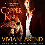 Copper King: Takhini Shifters, Book 1 | Vivian Arend