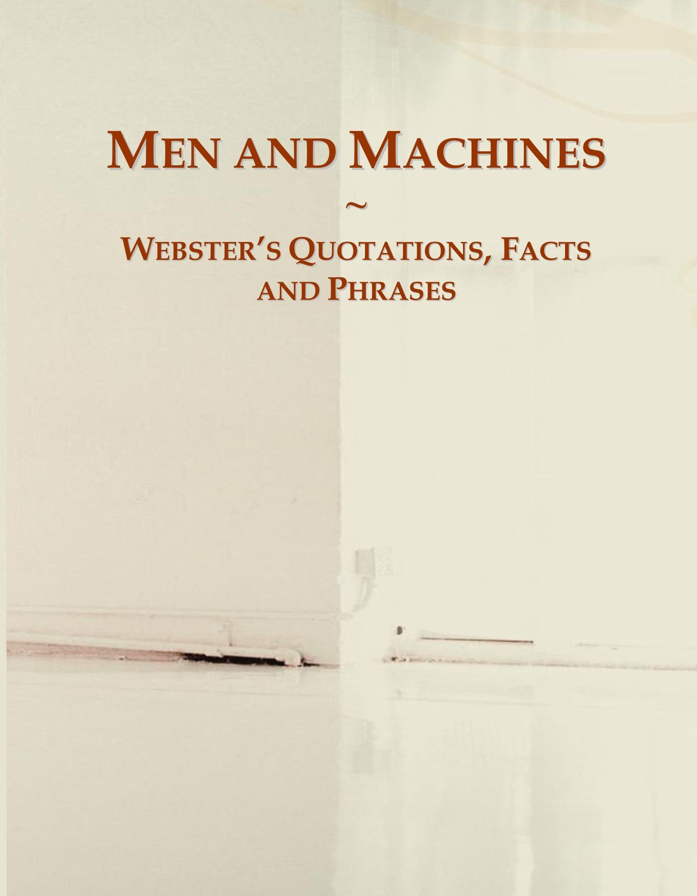 Download Men and Machines: Webster's Quotations, Facts and Phrases pdf epub