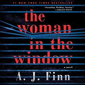 The Woman in the Window: A Novel | Livre audio Auteur(s) : A. J. Finn Narrateur(s) : Ann Marie Lee
