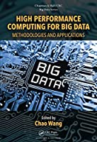 High Performance Computing for Big Data: Methodologies and Applications Front Cover