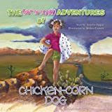 The (Not So Scary) Adventures of Chicken Corn Dog, Jennifer Pappas, 1425782906