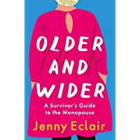 Older and Wider: A Survivor s Guide to the Menopause
