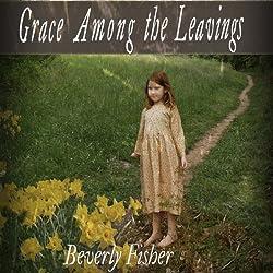 Grace Among the Leavings