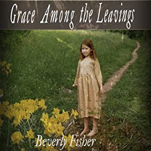 Grace Among the Leavings Audiobook