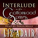 Interlude at Cottonwood Springs Audiobook by Liz Adair Narrated by Tanya Mills