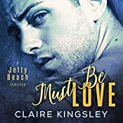 Must Be Love | Claire Kingsley
