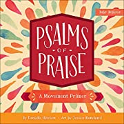 Psalms of Praise: A Movement Primer (Baby Believer®)