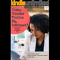 Como Vender Textos Para Internet: Você pode ser um redator. (Empreendedor Digital Livro 1)
